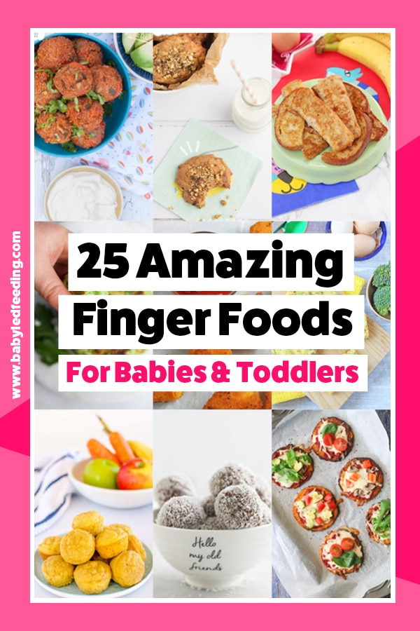 25 Amazing Finger Foods for Babies and Toddlers. Healthy finger food recipe for baby led weaning, toddlers, and kids! Refined sugar free treats, low salt meals, quick snacks, and freezer friendly make ahead finger foods! #babyledweaning #fingerfood #appetizers #refinedsugarfree #healthyrecipe #babyfood